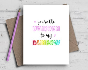 You're The Unicorn To My Rainbow Greeting Card | Unicorn Birthday Card | Rainbow Birthday Card