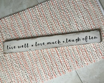 Live Well Love Much Distressed Sign