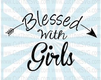 Blessed with Girls SVG Cut File
