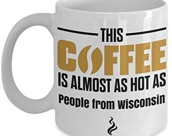 Wisconsin Coffee Mug, Wisconsin mug, funny Wisconsin mug, i love Wisconsin mug, Wisconsin gifts