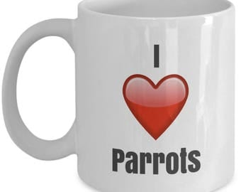 I Love Parrots, Parrot Mug, Parrot Coffee Mug, Parrot Gifts, Parrot Lover Gift, Funny Coffee mug