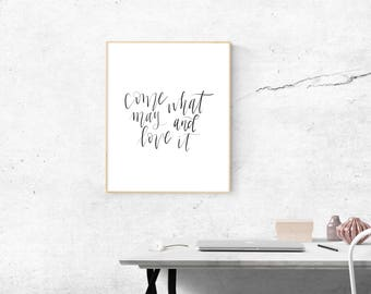 Come What May & Love It - Hand Lettered