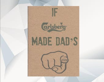 CARLSBERG MADE DADS, humorous dad card, dad birthday card, handmade, dad card, funny dad card ,
