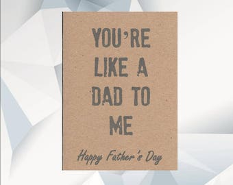 Your're LIKE a DAD to me Happy Fathers Day, Step Dad Fathers day Card,