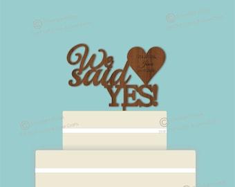 We said Yes - Wooden Personalised Cake Topper. Vintage Weddings