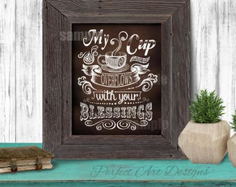 My Cup Overflows With Your Blessings Coffee Print Poster Frame Wall Art Kitchen Motivational 8x10