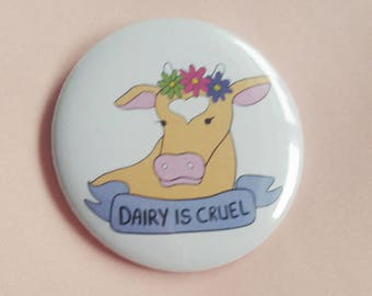 Vegan Pin - Dairy Is Cruel