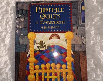 Fairytale Quilts & Embroidery By Gail Harker, Patterns and How To, Craft Supply, Learn How To Quilt, Fairytale Book, Embroidery Book, Sewing