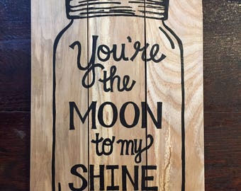 You're the Moon to my Shine