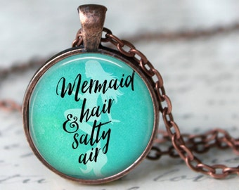 Mermaid Hair and Salty Air -  Quote Pendant, Necklace or Key Chain - Beach, Mermaid
