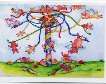 May Day Greeting Card from my painting of Flying Pigs around the May Pole, pigs with wings maypole, When pigs fly card, pigs with wings
