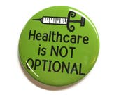 Health Care Pin or Magnet...
