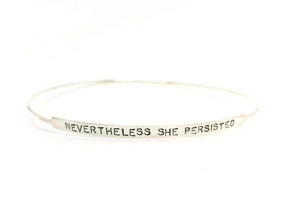 Nevertheless She Persisted bracelet bangle bracelet sterling silver bangle bracelet personalized bracelet custom bracelet custom bangle