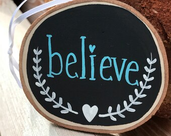 Believe - Wood Slice Ornament