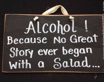 Wedding sign Alcohol because no great story ever began with salad buffet table decor wood champagne beer wine booze