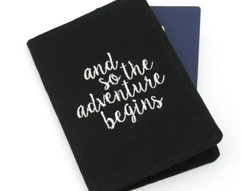 Embroidered Passport Cover with Quote, Passport Holder, Passport Wallet, Passport Case, Travel Gift - And so the adventure begins