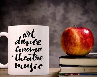 Art Dance Cinema Theater Music Coffee Mug | The Arts Coffee Mug | 11 oz Mug 15 oz Mug | Ceramic Coffee Mug | Coffee Mugs with Sayings