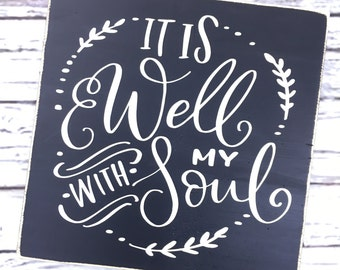 It is well with my soul, wood sign, spiritual sign, signs, inspirational art, home wall decor, hand painted, mantel decor- Style# HM174