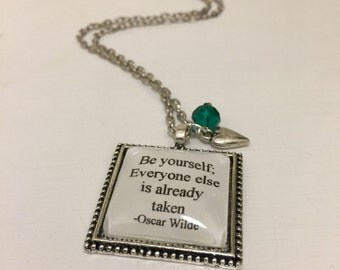 Be yourself Oscar Wilde quote inspired necklace