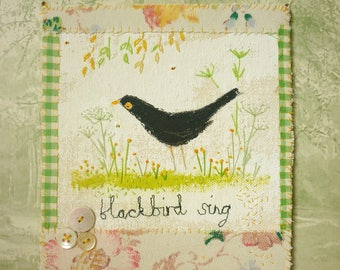 ARTWORK - textile original - hand embroidered - mixed media - Blackbird sing