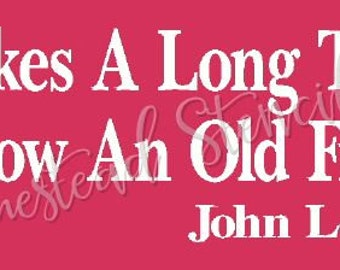 PRIMITIVE STENCIL -Item 7315 A - It takes a long time to grow an old friend - Clear 5Mil Mylar