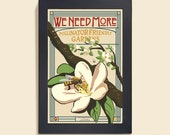 We Need More - 12x18 poster