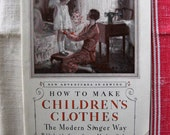 Reserved for Betty - Vintage Singer Sewing Book, How to Make Children's Clothes, 1928, Illustrated