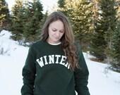CYBER MONDAY SALE Winter Lettering Forest Green Crewneck Sweatshirt / Winter