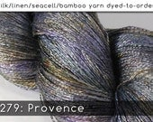 DtO 279: Provence on Silk/Linen/Seacell/Bamboo Yarn Custom Dyed-to-Order