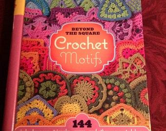 Crochet Pattern Book--Beyond The Square CROCHET Motifs--HC Spiral Bound--By Edie Eckman