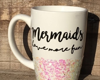 Mermaids have More Fun Glitter Cup