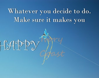 Happy quote. Digital, download, inspiration, graduation, kite, flying, sky, play, instant, image, transfer, poster, card, 15/ijg/igcp