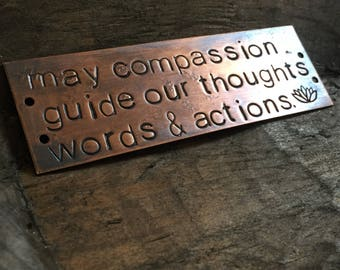 may compassion guide our thoughts words and actions - warm copper passages plaque