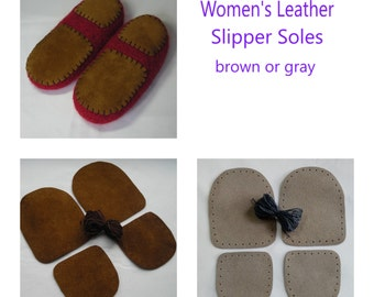 Leather slipper soles for women's slippers - non-slip for knitting crochet felted slippers - brown or gray leather - fits all women's sizes