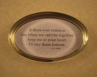 Quote Paperweight, Friendship Quote, A.A. Milne Quote, Keep Me in Your Heart Quote, Glass Paperweight, Pooh Quote, Oval Paperweight
