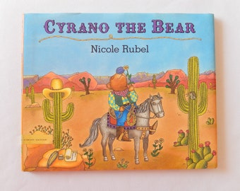 Cyrano The Bear, Nicole Rubel, 1995, first edition, hardcover book, children's book, illustrated