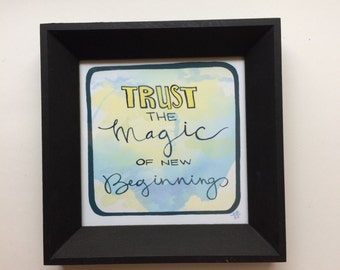 Framed Mini Print - Trust the Magic of New Beginnings - Hand Drawn Illustration - MN USA Made Frame - Quote Inspiration Nursery Home Art