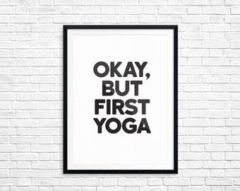 Okay, but first Yoga Digital Print • Minimal Black & White Art • DIY Home Decor • Printable High Quality Scaleable JPG and PDF • 8.5x11
