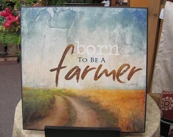 Farming Decor,Born To Be A Farmer,Farmer Wall Decor,Marla Rae,Wood Sign,12x12