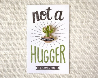 Enamel Pin - Not a Hugger