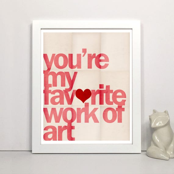 You're My Favorite Work of Art - Typographical Art Print, Nursery Print, Typography Print, Wall Decor, Modern Wall Art