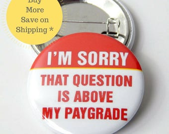 "Pay Grade | 1.5"" Office Accessories Gag Gift, Pay Scale, Locker Decoration, Backpack Pin, Pin back Button, Funny Fridge Magnet, Rude Humor"