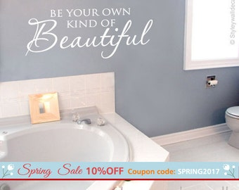 Bathroom Decor Wall Decal, Be Your Own Kind of Beautiful Bathroom Vinyl Lettering , Vinyl Lettering for Bathroom Decor, Beautiful Sticker