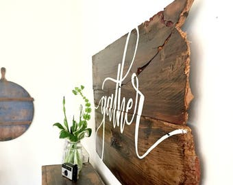 Gather - Reclaimed Barn Wood Sign- Hand lettered Art - 100 year old Barn Wood Wall Decor