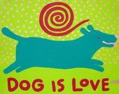 Light Pink Tee Dog is Love green dog copyright Hillary Vermont