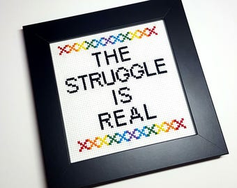 The Struggle Is Real | Cross Stitch Art | Subversive Cross Stitch | Funny Gift | Unique Handmade Art Gift
