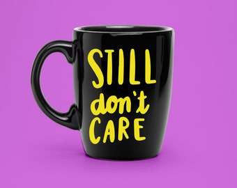 Hand Lettered Still Don't Care Decal - Coffee Mug Decal - Unique Don't Care Decal - Statement Mug Sticker