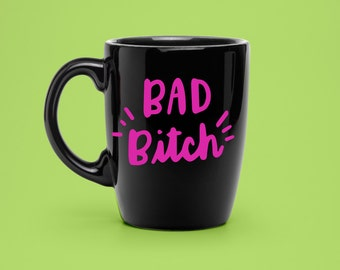 Hand Lettered Bad B*tch Decal - Coffee Mug Decal - Unique Party Decal - Statement Mug Sticker