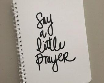 Prayer Journal, Notebook, Writing Journal, Personal Diary, Wire Binding, Say A Little Prayer Spiral Bound Notebook