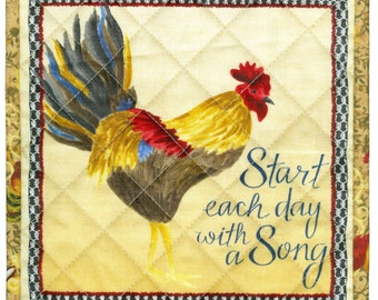 Proud Rooster Potholder, Start Each Day with Song, chicken handmade quilted pot holder kitchen 8 x 8